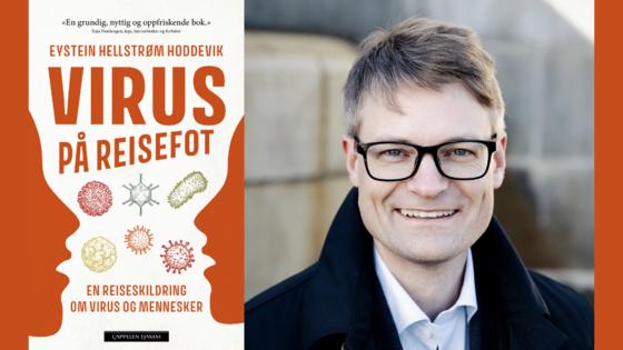 """Portrett av Eystein Hellstrøm Hoddevik og bokomslag av """"Virus på reisefot""""."""